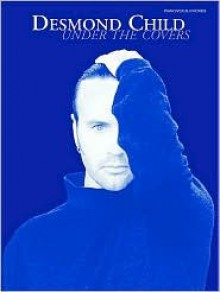 Under the Covers - Desmond Child