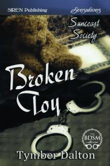 Broken Toy [Suncoast Society] - Tymber Dalton