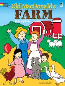 Old MacDonald's Farm Coloring Book - Cathy Beylon