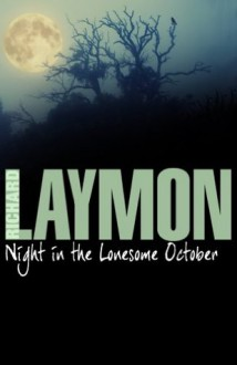 Night in the Lonesome October: (Richard Laymon Horror Classic) - Richard Laymon