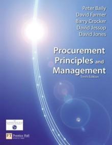 Procurement, Principles & Management (10th Edition) - Peter J.H. Baily, Barry Crocker, David Jessop, David Jones, David H. Farmer