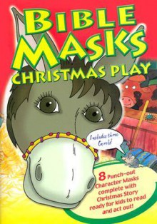 Bible Masks Christmas Play - Tim Dowley, Graham Round