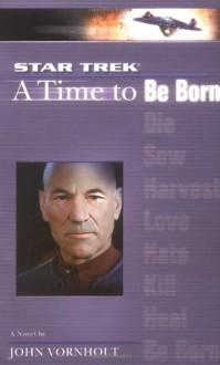 A Time to Be Born - John Vornholt