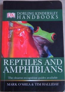 Reptiles And Amphibians (Dk Handbooks) - Mark O'Shea, Tim Halliday