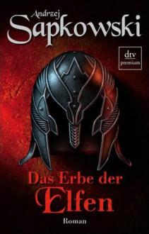 Das Erbe der Elfen (Hexer, #1) - Andrzej Sapkowski