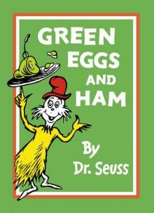 Green Eggs and Ham - Dr. Seuss