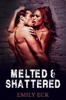 Melted & Shattered (L & J 3) - Emily Eck