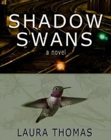 Shadow Swans - Laura Thomas