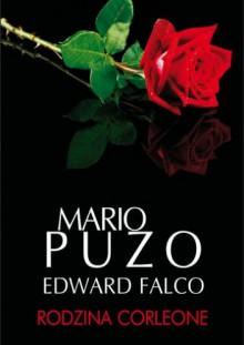 Rodzina Corleone - Mario Puzo,Edward Falco