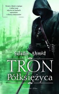 Tron półksiężyca - Saladin Ahmed
