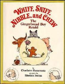 Whiff, Sniff, Nibble, And Chew: The Gingerbread Boy Retold - Charlotte Pomerantz, Monica Incisa