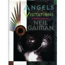 Angels and Visitations: A Miscellany - Charles Vess, Bill Sienkiewicz, P. Craig Russell, Michael Zulli, Stephen R. Bissette, Jill K. Schwarz, Neil Gaiman