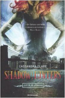 Città di cenere (Shadowhunters, #2) - Raffaella Belletti, Cassandra Clare