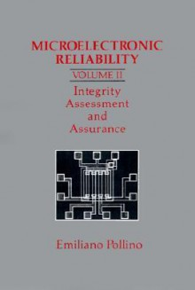 Microelectronic Reliability: Integrity Assessment and Assurance - Emiliano Pollino