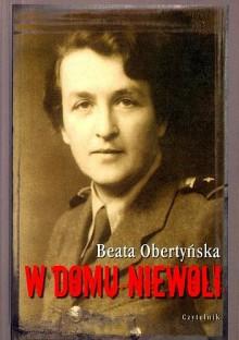 W domu niewoli - Beata Obertyńska