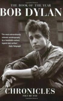 Chronicles: Volume One - Bob Dylan