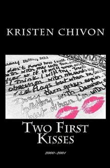 Two First Kisses: 2000-2001 - Kristen Chivon
