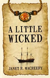 A Little Wicked - Janet R. Macreery