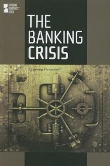 The Banking Crisis - Dedria Bryfonski