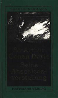 Seine Abschiedsvorstellung - Leslie Giger, Arthur Conan Doyle