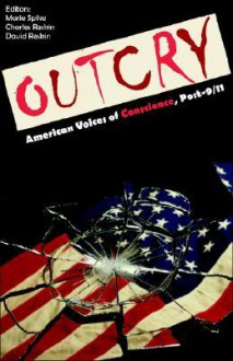 Outcry: American Voices of Conscience, Post-9/11 - Marie Spike, Charles Reskin