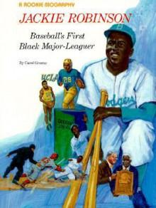 Jackie Robinson: Baseball's First Black Major Leagues - Carol Greene, Steven Dobson