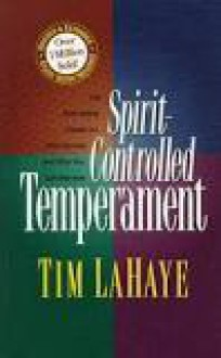Spirit Controlled Temperament: Discussion Guide - Tim LaHaye