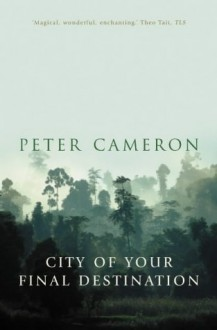 City of Your Final Destination - Peter Cameron