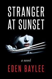 Stranger at Sunset - Eden Baylee