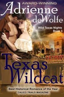 Texas Wildcat (Wild Texas Nights Series, #3) - Adrienne deWolfe