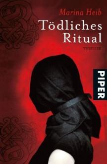 Tödliches Ritual - Marina Heib