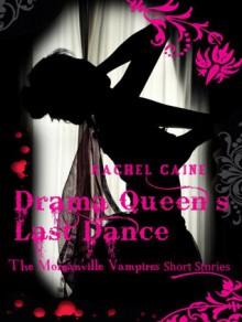Drama Queen's Last Dance (The Morganville Vampires) - Rachel Caine