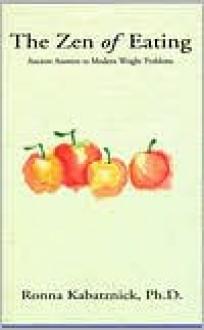 The Zen of Eating - Ronna Kabatznick