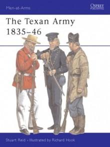 The Texan Army 1836-46 - Stuart Reid, Richard Hook