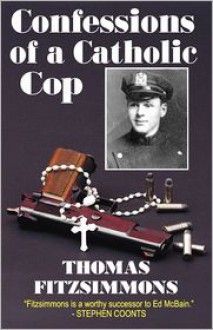 Confessions of a Catholic Cop - Thomas, Fitzsimmons