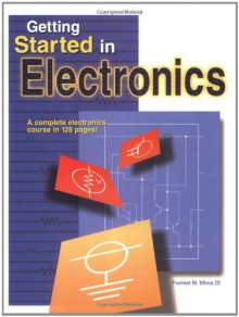 Getting Started in Electronics - Forrest M. Mims III