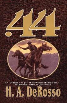 Forty-Four (.44) - H.A. DeRosso