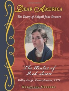 Dear America: The Winter of Red Snow - Kristiana Gregory