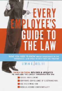 Every Employee's Guide to the Law - Lewin G. Joel III