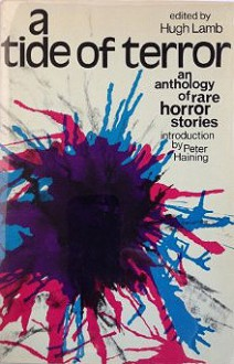 A Tide of Terror: An Anthology of Rare Horror Stories - Hugh Lamb, Peter Haining