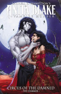 Anita Blake, Vampire Hunter: Circus of the Damned, Volume 1: The Charmer - Laurell K. Hamilton, Jessica Ruffner, Ron Lim