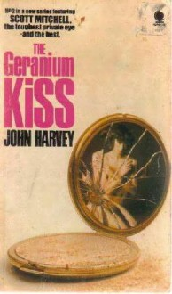The Geranium Kiss - John Harvey