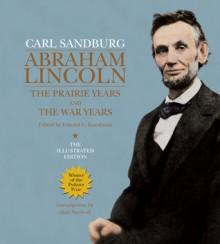 Abraham Lincoln: The Prairie Years & The War Years - Carl Sandburg, Edward C Goodman, Alan Axelrod