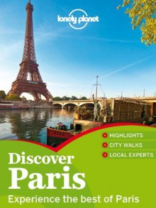 Lonely Planet Discover Paris (Travel Guide) - Christopher Pitts,Catherine Le Nevez,Nicola Williams,Lonely Planet