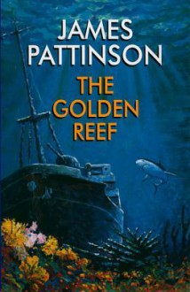 The Golden Reef - James Pattinson