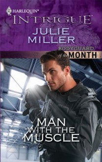 Man with the Muscle - Julie Miller