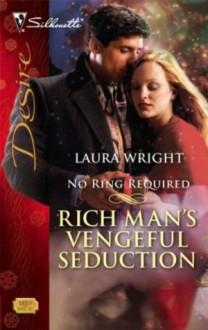 Rich Man's Vengeful Seduction (Silhouette Desire) - Laura Wright