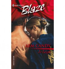 Arm Candy (Harlequin Blaze, #122) - Jo Leigh