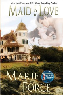 Maid for Love, The McCarthys of Gansett Island Series, Book 1 - Marie Force