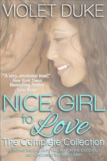 Nice Girl to Love: The Complete Collection (Nice Girl to Love, #1-3) - Violet Duke